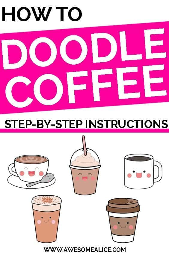 How To Doodle Kawaii Coffee That Are Super Cute Awesome Alice
